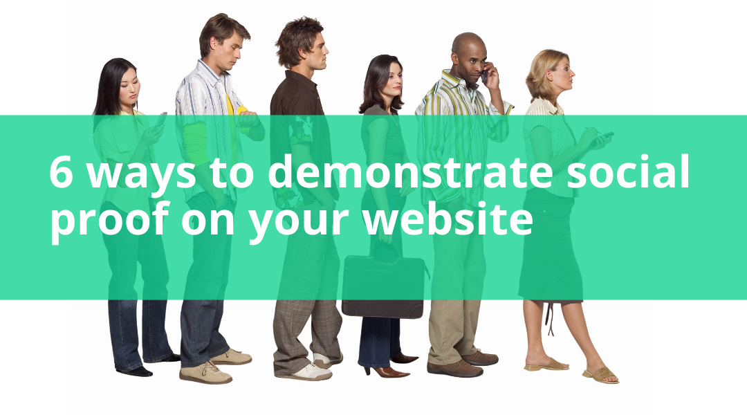 6 ways to demonstrate social proof on your B2B website